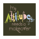 Attitude Makeover Posters