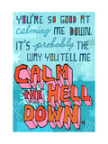 Calming Me Down Posters