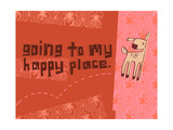 Going to My Happy Place Posters