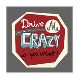 Drive Me Crazy Art