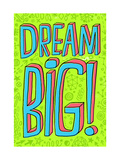 Dream Big Premium Giclee Print