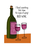 Red Wine Slows Aging Plakater