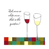 Red Wine or White Wine Prints