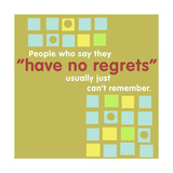 Have No Regrets Posters