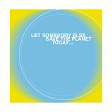 Save the Planet Kunstdrucke
