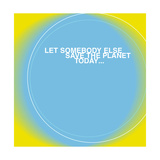 Save the Planet Premium Giclee Print