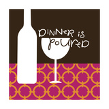 Dinner is Poured Print
