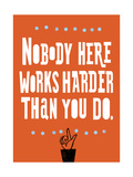 Nobody Works Harder Affiche