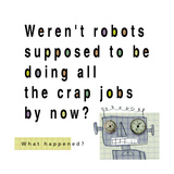 Robots Doing Crap Jobs Art