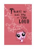 Too Loud Prints