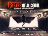 Sixteen Years Of Alcohol Poster