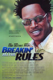 Breakin All The Rules Posters