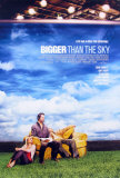 Bigger Than The Sky Posters