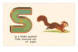 S is a Frisky Squirrel Poster
