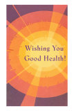 Wishing You Good Health, Sunburst Print
