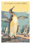 Attitude is Everything, Emperor Penguins Print
