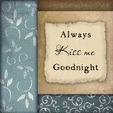 Dame siempre el beso de buenas noches, en inglés Pósters por Jennifer Pugh