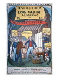 Hard Cider and Log Cabin Almanac for 1841 Giclée-tryk
