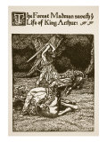 Forest Madman Saveth the Life of King Arthur, 'The Story of Sir Launcelot and His Companions' Giclee Print by Howard Pyle