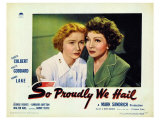 So Proudly We Hail, 1943 Reproduction proc&#233;d&#233; gicl&#233;e