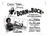 Born to Buck, 1968 Giclée-tryk