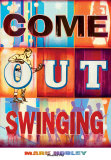 Come Out Swinging Prints by Mark Hobley