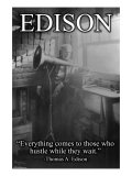 "Edison, ""Everything comes to those who hustle while they wait."", Poster"