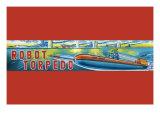 Robot Torpedo Posters