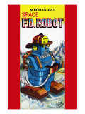 Mechanical Space Fire Department Robot Posters