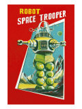 Robot Space Trooper Posters