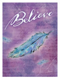 Believe Posters by Flavia Weedn