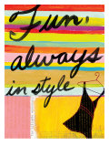 Fun Always in Style Giclee Print