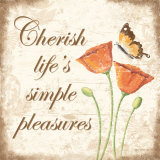 Cherish Life&#39;s Simple Pleasures Affiches par Kathy Middlebrook