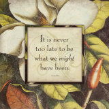 It's Never Too Late Poster von Stephanie Marrott
