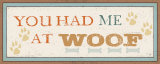 You Had Me at Woof Affiches par Pela
