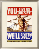 You Give us the Fire - WWII Poster Framed Giclee Print