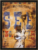 Sometimes Seeing is Believing Affiches par Rodney White