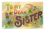 To My Dear Sister, Floral Lettering Art