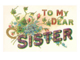 To My Dear Sister, Floral Lettering Posters