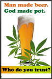 Man Made Beer, God Made Pot Posters