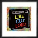 Live Out Loud Print by Louise Carey