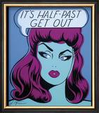 It's Half Past Get Out Prints by  Niagara