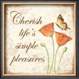 Cherish Life's Simple Pleasures Poster by Kathy Middlebrook