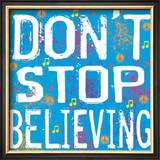 Don't Stop Believing Prints by Louise Carey