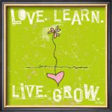 Love, Learn, Live, Grow Art by Peter Horjus
