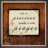 Life is Precious Prints by Jennifer Pugh