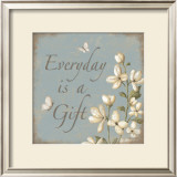 Everday Is A Gift Posters by Kathy Middlebrook