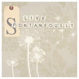 Live Spontaneously Prints by Marco Fabiano