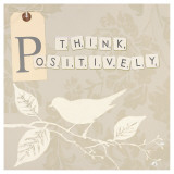 Think Positively Print by Marco Fabiano