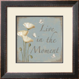 Live In The Moment Print by Kathy Middlebrook